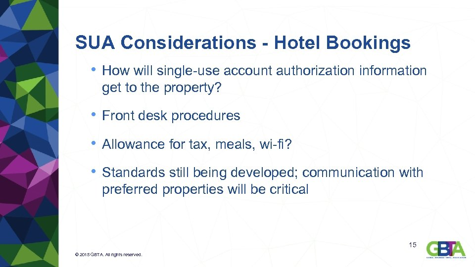SUA Considerations - Hotel Bookings • How will single-use account authorization information get to