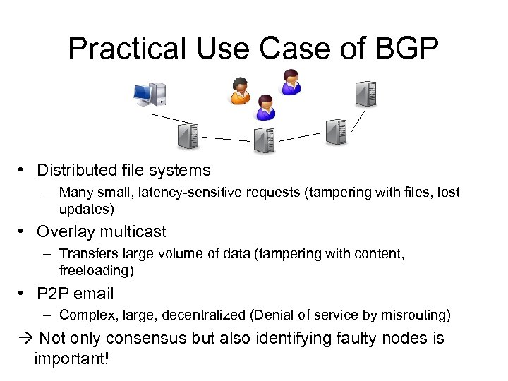 Practical Use Case of BGP • Distributed file systems – Many small, latency-sensitive requests