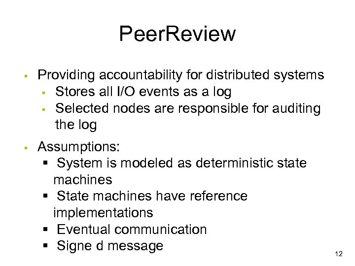 Peer. Review § § Providing accountability for distributed systems § Stores all I/O events