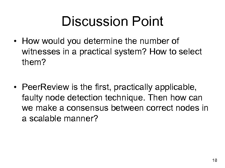 Discussion Point • How would you determine the number of witnesses in a practical