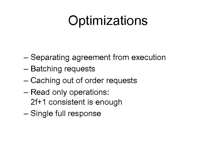 Optimizations – Separating agreement from execution – Batching requests – Caching out of order