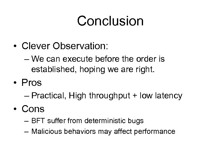 Conclusion • Clever Observation: – We can execute before the order is established, hoping