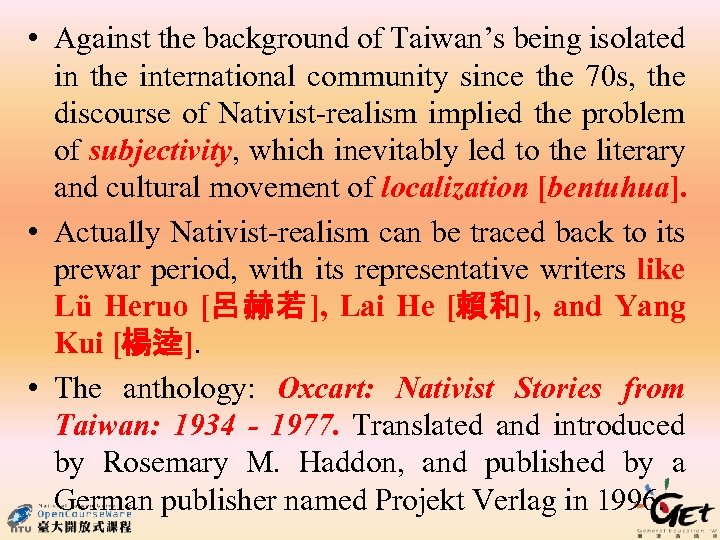 • Against the background of Taiwan's being isolated in the international community since