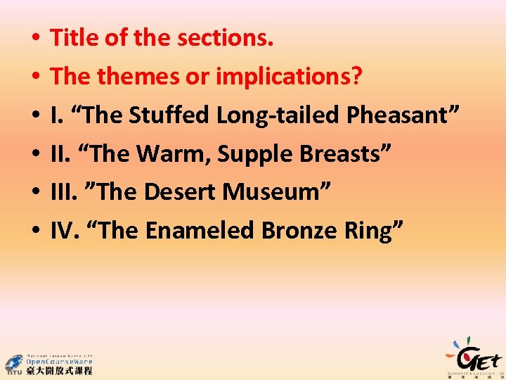 """• • • Title of the sections. The themes or implications? I. """"The"""