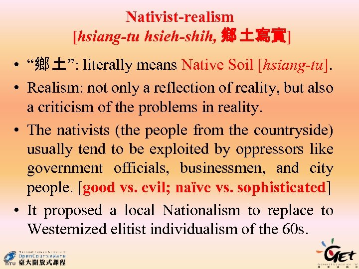 """Nativist-realism [hsiang-tu hsieh-shih, 鄉 土寫實] • """"鄉 土"""": literally means Native Soil [hsiang-tu]. •"""