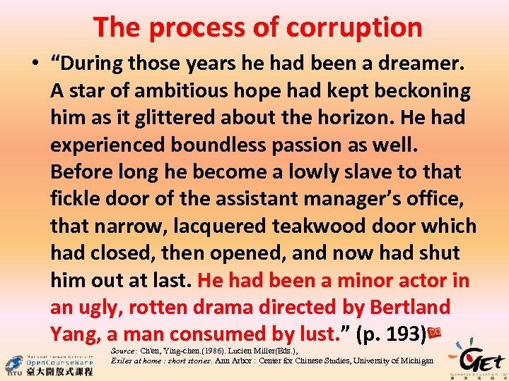 """The process of corruption • """"During those years he had been a dreamer. A"""