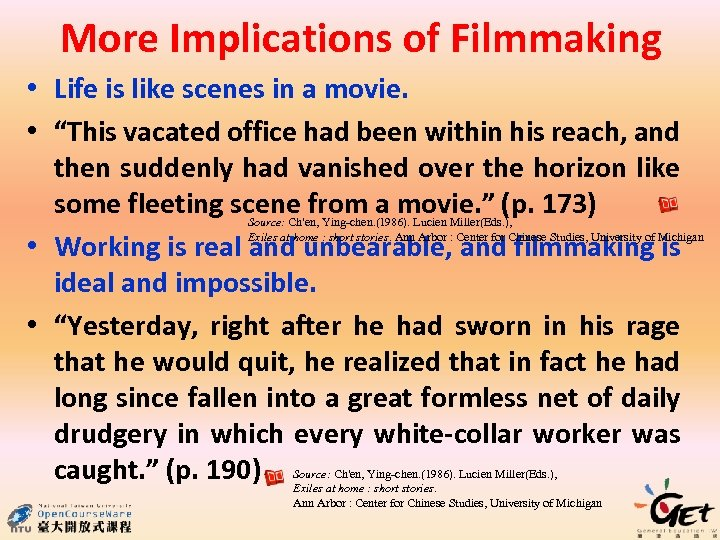 """More Implications of Filmmaking • Life is like scenes in a movie. • """"This"""