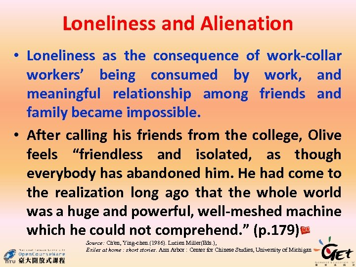Loneliness and Alienation • Loneliness as the consequence of work-collar workers' being consumed by