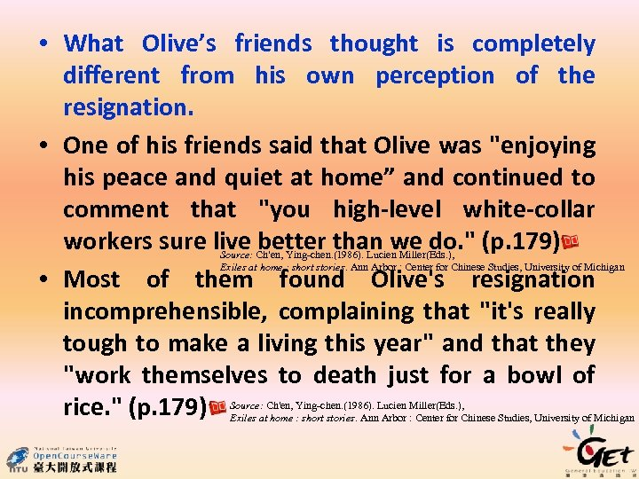 • What Olive's friends thought is completely different from his own perception of