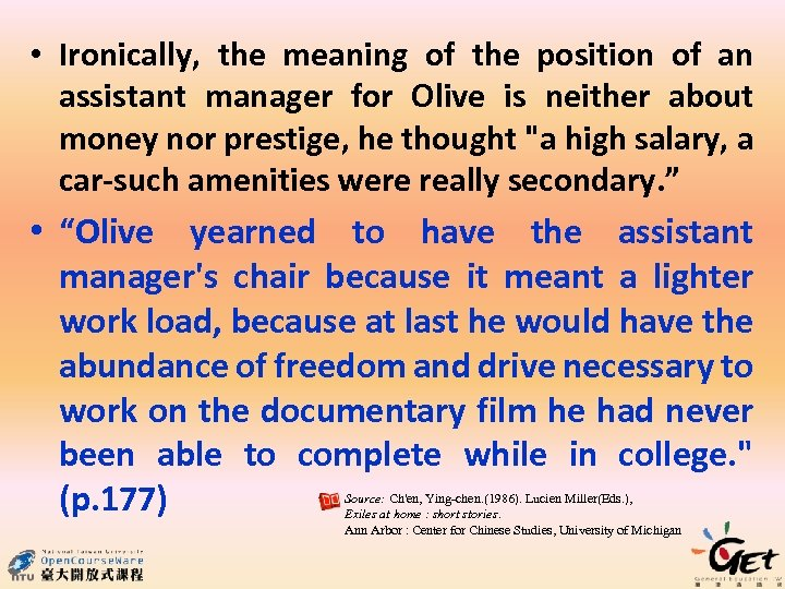 • Ironically, the meaning of the position of an assistant manager for Olive