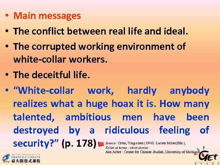 • Main messages • The conflict between real life and ideal. • The
