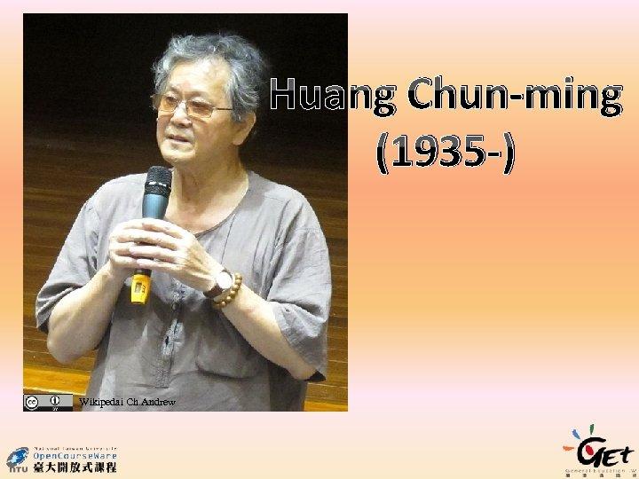 Huang Chun-ming (1935 -) Wikipedai Ch. Andrew