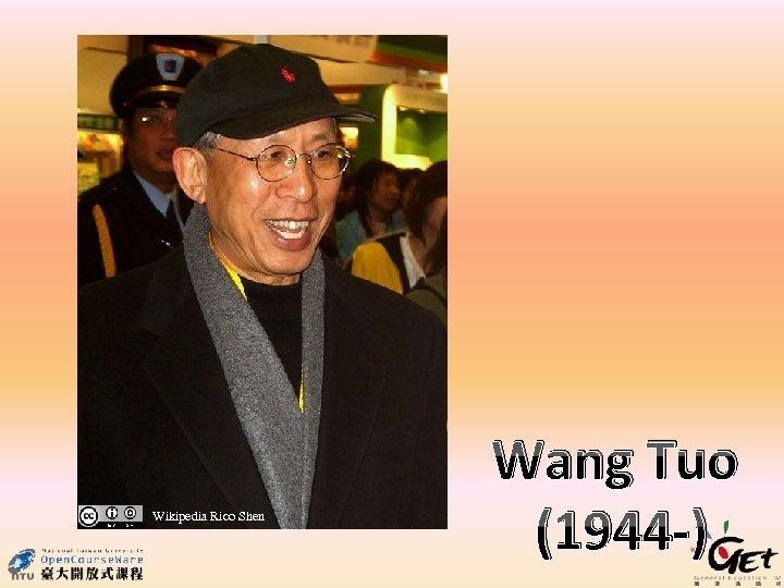 Wikipedia Rico Shen Wang Tuo (1944 -)