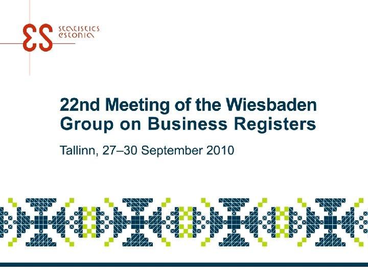 27– 30 September 2010 22 nd Meeting of the Wiesbaden Group