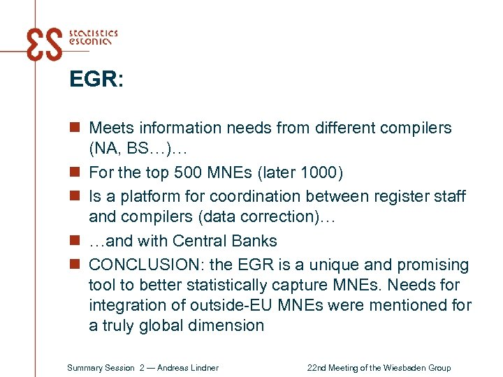 EGR: n Meets information needs from different compilers (NA, BS…)… n For the top