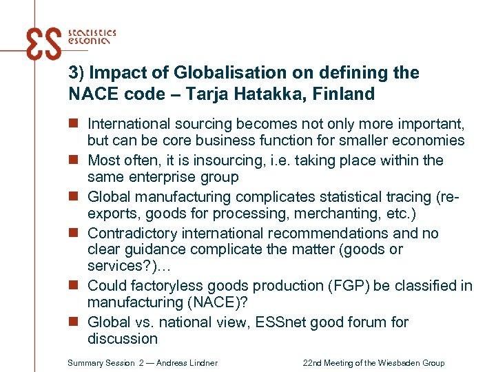 3) Impact of Globalisation on defining the NACE code – Tarja Hatakka, Finland n