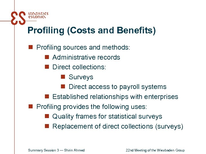 Profiling (Costs and Benefits) n Profiling sources and methods: n Administrative records n Direct