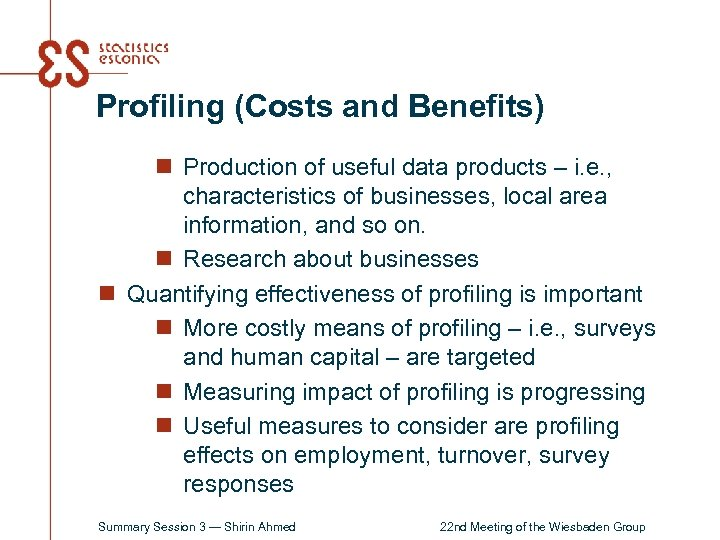 Profiling (Costs and Benefits) n Production of useful data products – i. e. ,