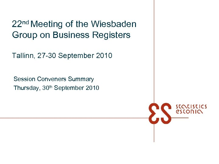22 nd Meeting of the Wiesbaden Group on Business Registers Tallinn, 27 -30 September