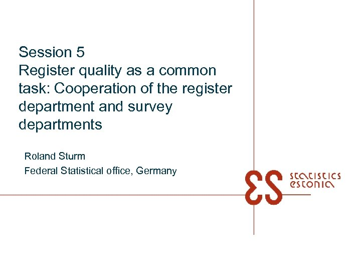 Session 5 Register quality as a common task: Cooperation of the register department and