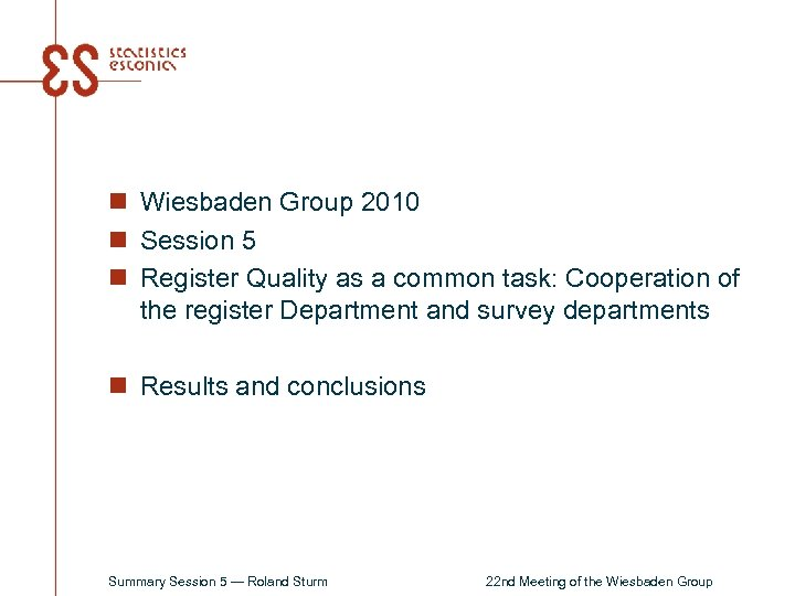 n Wiesbaden Group 2010 n Session 5 n Register Quality as a common task: