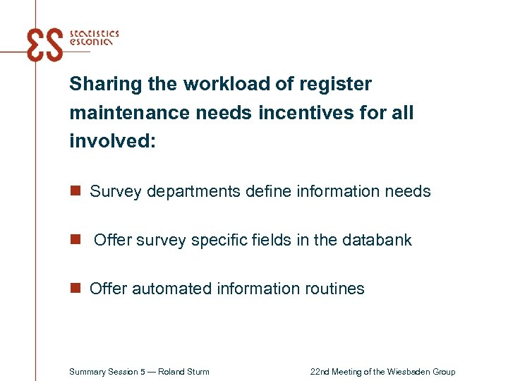 Sharing the workload of register maintenance needs incentives for all involved: n Survey departments