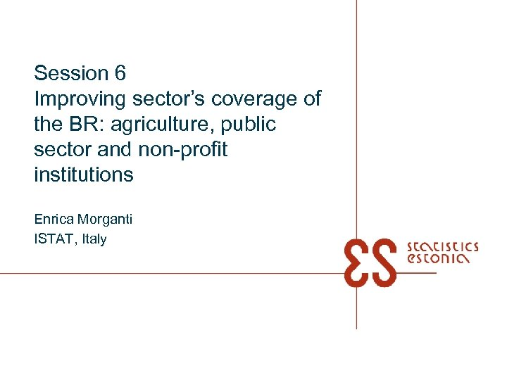 Session 6 Improving sector's coverage of the BR: agriculture, public sector and non-profit institutions