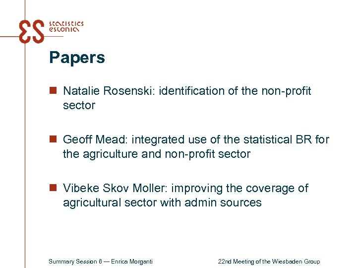 Papers n Natalie Rosenski: identification of the non-profit sector n Geoff Mead: integrated use