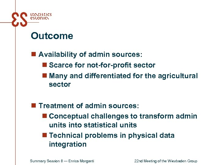 Outcome n Availability of admin sources: n Scarce for not-for-profit sector n Many and
