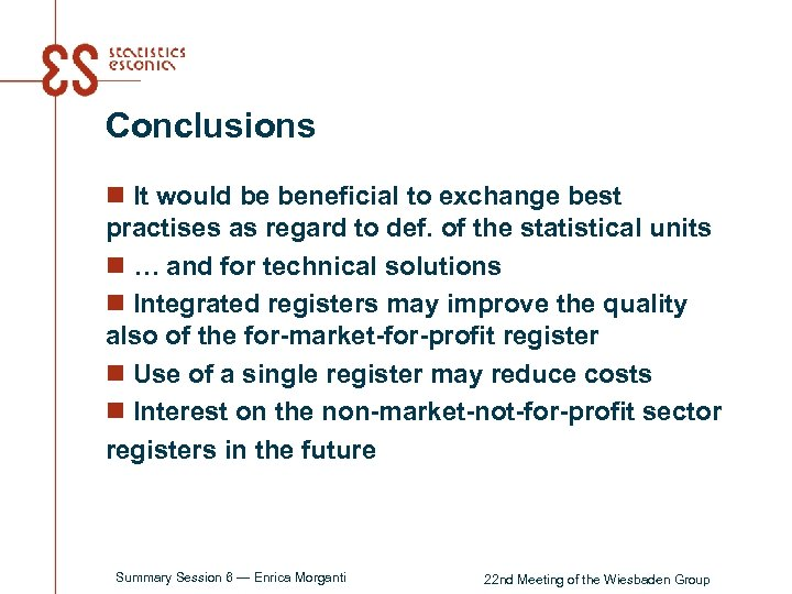 Conclusions n It would be beneficial to exchange best practises as regard to def.