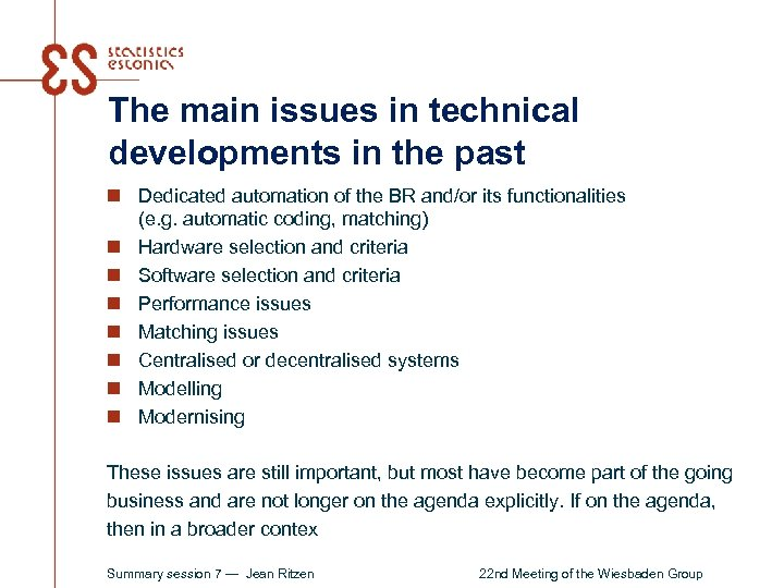 The main issues in technical developments in the past n Dedicated automation of the