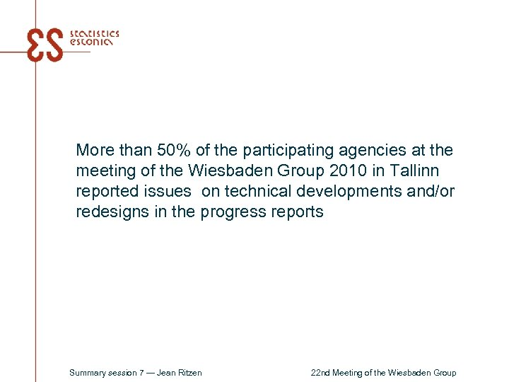 More than 50% of the participating agencies at the meeting of the Wiesbaden Group