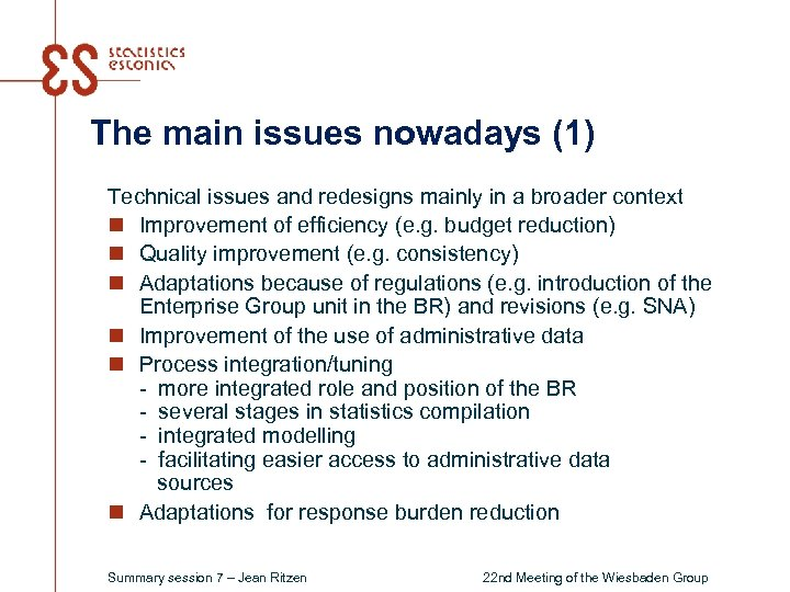 The main issues nowadays (1) Technical issues and redesigns mainly in a broader context