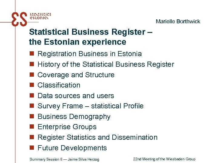 Marielle Borthwick Statistical Business Register – the Estonian experience n n n n n
