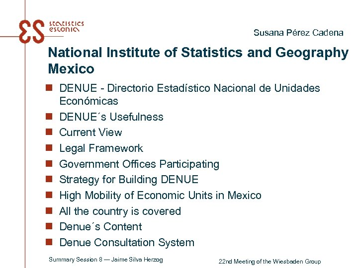 Susana Pérez Cadena National Institute of Statistics and Geography Mexico n DENUE - Directorio