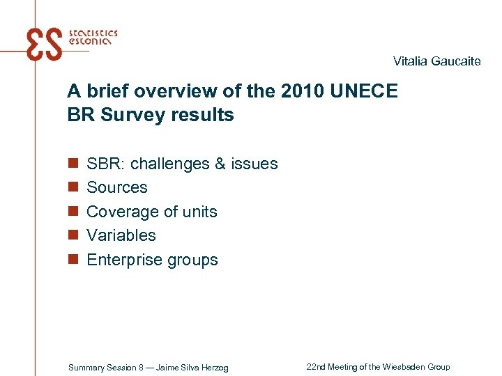 Vitalia Gaucaite A brief overview of the 2010 UNECE BR Survey results n n