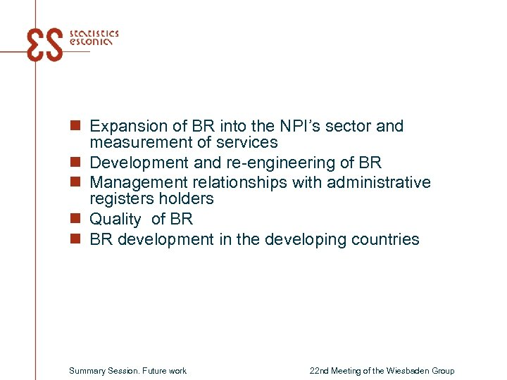 n Expansion of BR into the NPI's sector and measurement of services n Development