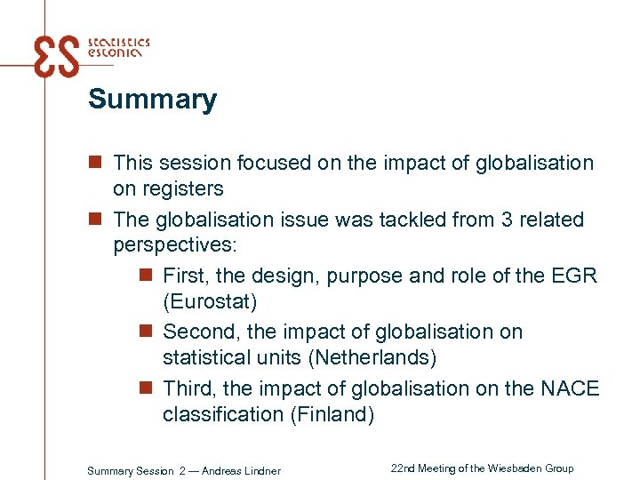 Summary n This session focused on the impact of globalisation on registers n The