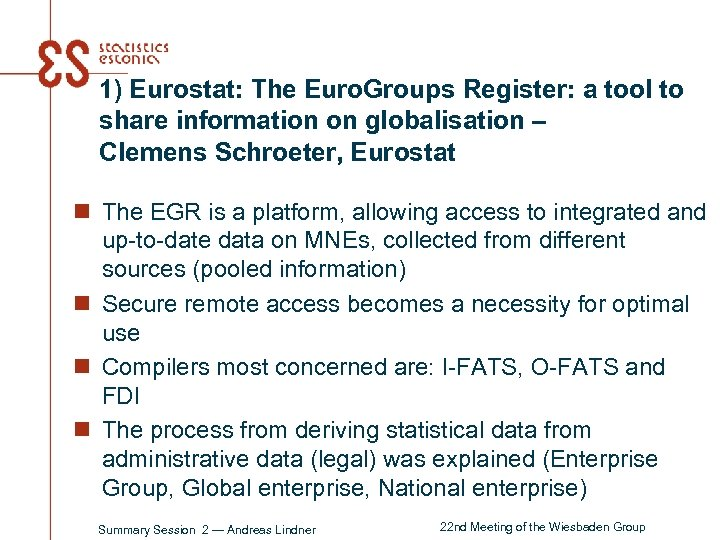 1) Eurostat: The Euro. Groups Register: a tool to share information on globalisation –