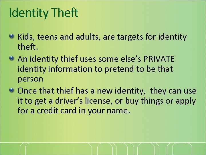 Identity Theft Kids, teens and adults, are targets for identity theft. An identity thief