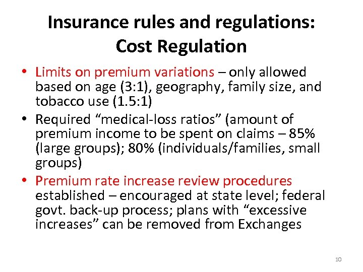 Insurance rules and regulations: Cost Regulation • Limits on premium variations – only allowed