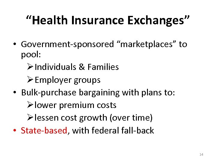 """""""Health Insurance Exchanges"""" • Government-sponsored """"marketplaces"""" to pool: Ø Individuals & Families Ø Employer"""