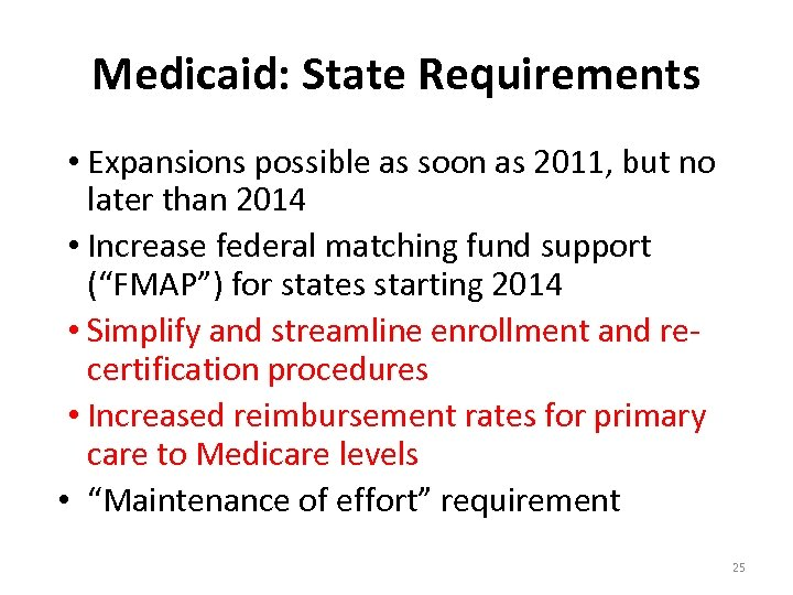 Medicaid: State Requirements • Expansions possible as soon as 2011, but no later than