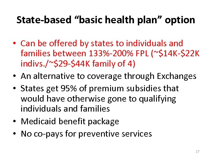 """State-based """"basic health plan"""" option • Can be offered by states to individuals and"""