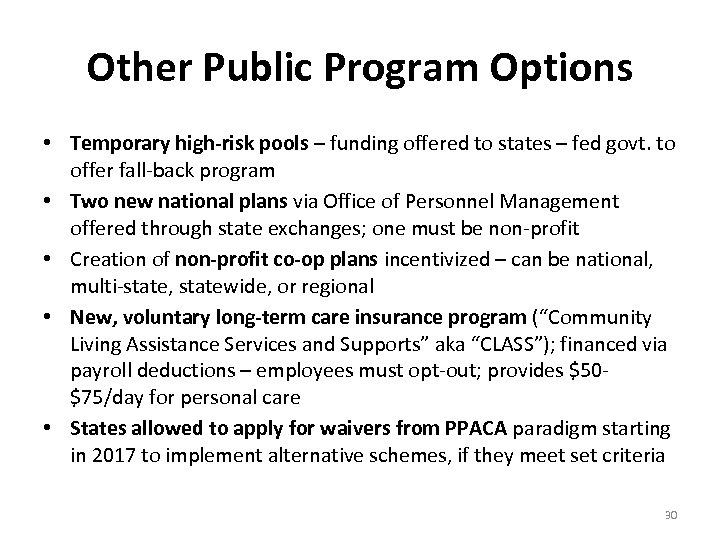 Other Public Program Options • Temporary high-risk pools – funding offered to states –