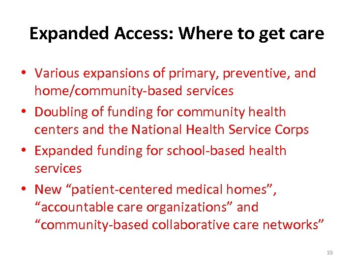 Expanded Access: Where to get care • Various expansions of primary, preventive, and home/community-based