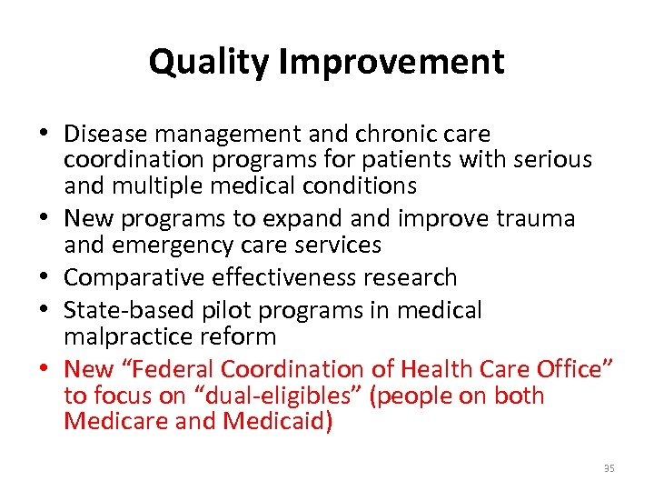 Quality Improvement • Disease management and chronic care coordination programs for patients with serious