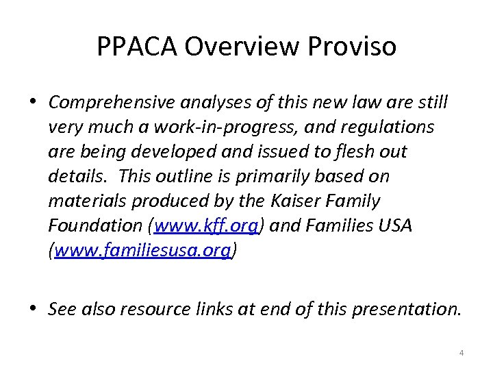 PPACA Overview Proviso • Comprehensive analyses of this new law are still very much