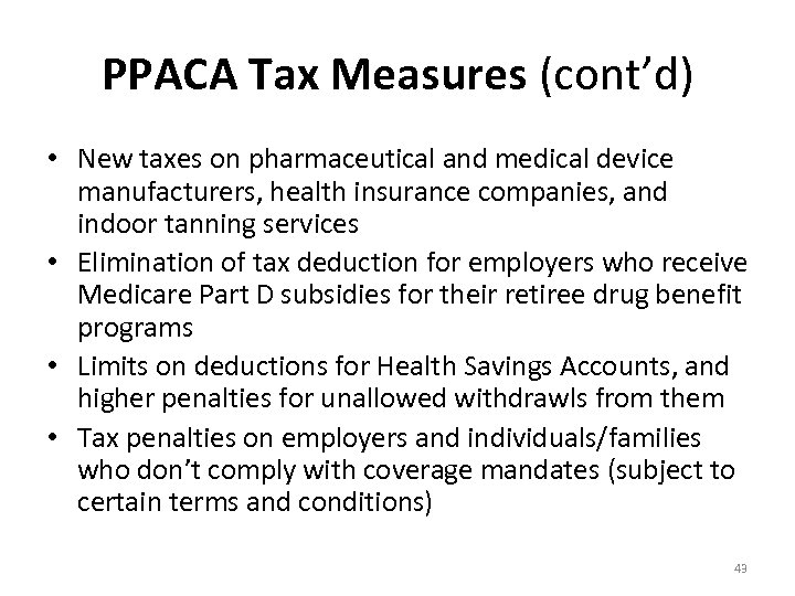 PPACA Tax Measures (cont'd) • New taxes on pharmaceutical and medical device manufacturers, health