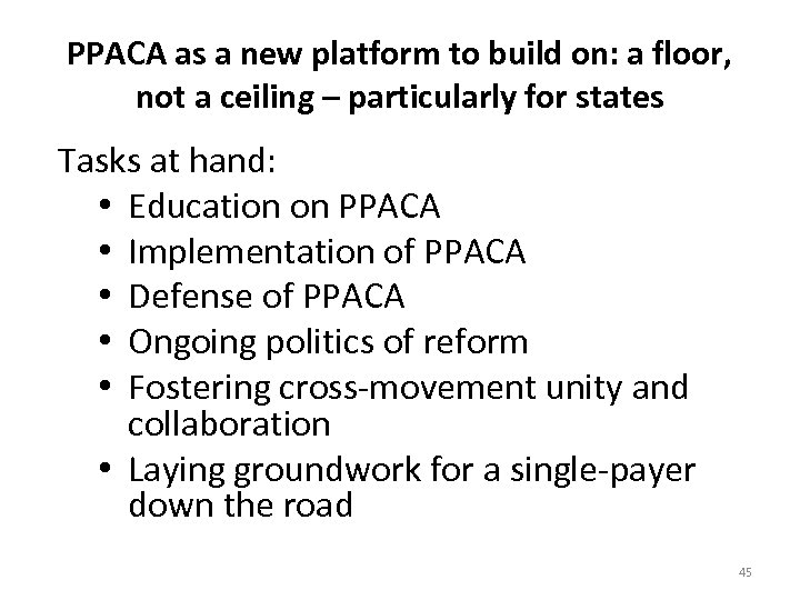PPACA as a new platform to build on: a floor, not a ceiling –